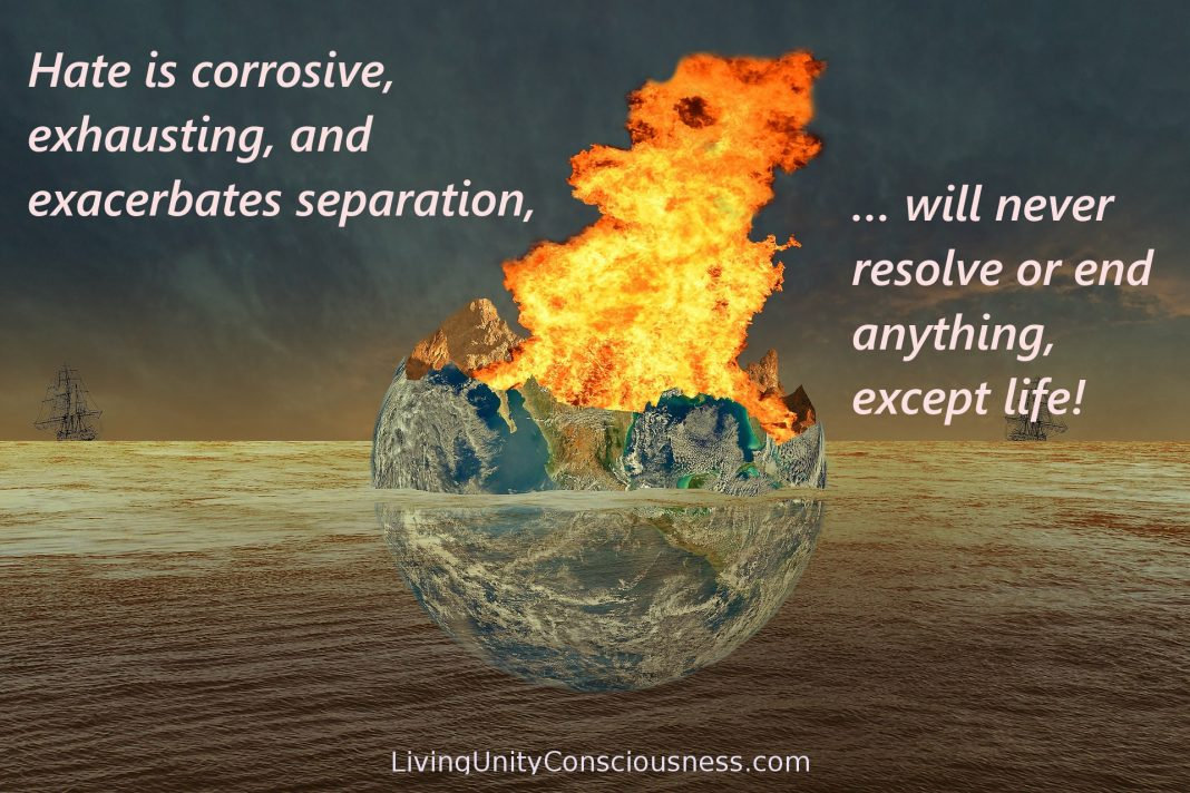 Hate is corrosive